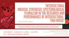 บรรยาย หัวข้อ ดนตรีสังเคราะห์ระหว่างวัฒนธรรม: สภาวะพหุนิยมทางทฤษฎีความรู้ ในงานวิจัย และงานแสดงดนตรีไทยระหว่างวัฒนธรรม